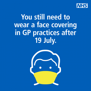 You still need to wear a face covering in GP practices after 19 July